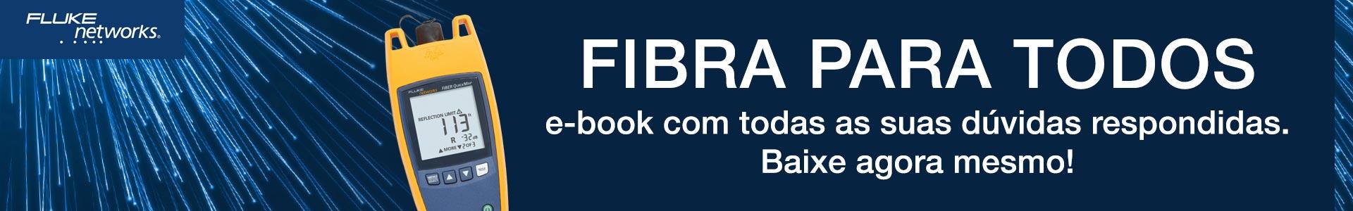 Baixe o e-book. Respostas às suas principais perguntas sobre fibra óptica!